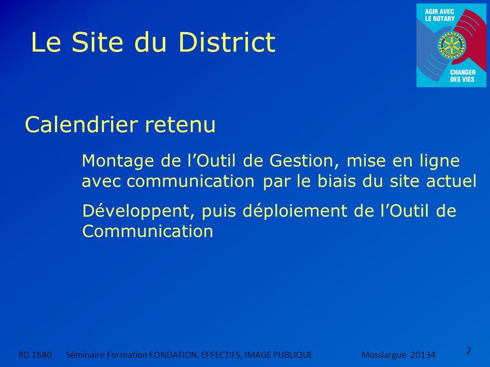Le Site du District 2 Calendrier retenu Montage de lOutil de Gestion, mise en ligne avec communication par le biais du site actuel Développent, puis d