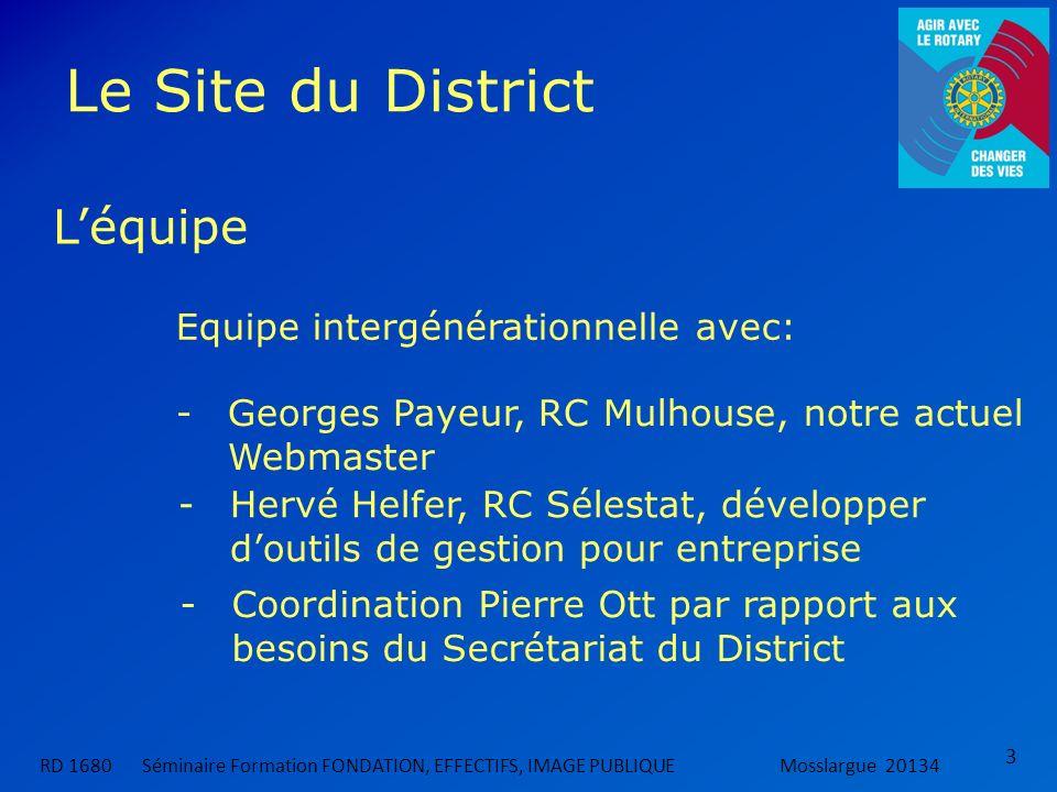 Le Site du District 3 RD 1680 Séminaire Formation FONDATION, EFFECTIFS, IMAGE PUBLIQUEMosslargue 20134 Léquipe Equipe intergénérationnelle avec: -Geor