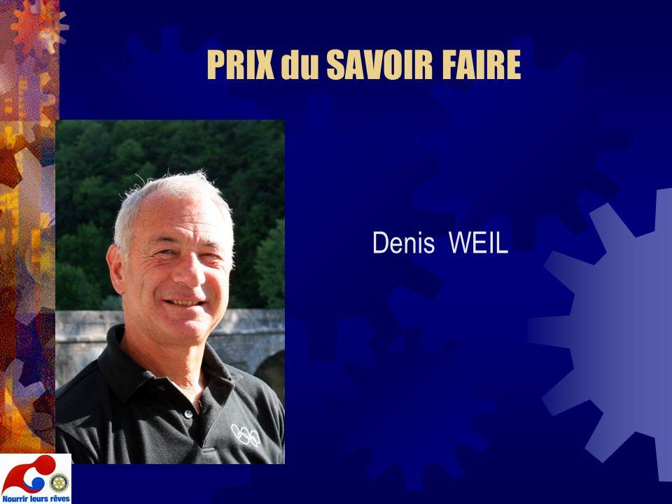 PRIX du SAVOIR FAIRE Denis WEIL