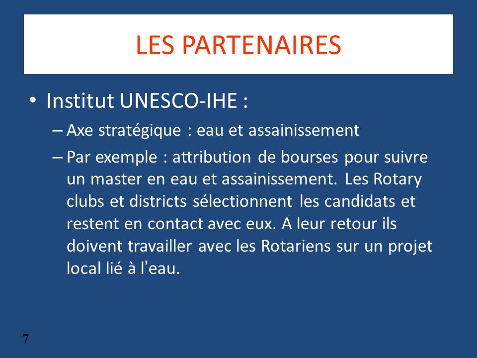 LES PARTENAIRES Institut UNESCO-IHE : – Axe stratégique : eau et assainissement – Par exemple : attribution de bourses pour suivre un master en eau et assainissement.