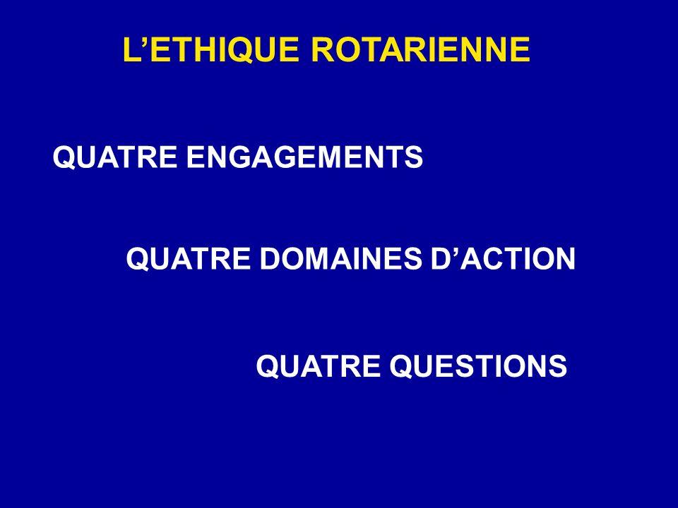 QUATRE ENGAGEMENTS QUATRE DOMAINES DACTION QUATRE QUESTIONS LETHIQUE ROTARIENNE
