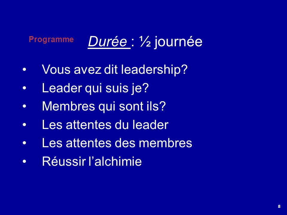 Programme 8 Vous avez dit leadership.Leader qui suis je.