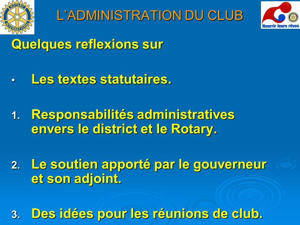 Le Club et la Loi de 1901 Le Rotary est caractérisé par son obédience aux règles du Rotary International.