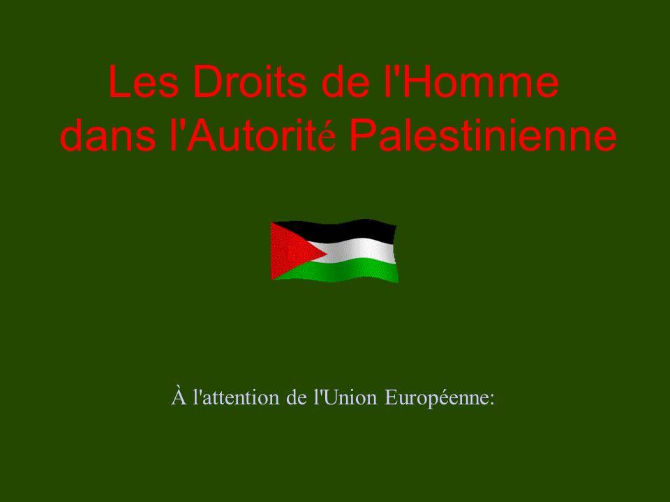 Les Droits de l Homme dans l Autorit é Palestinienne À l attention de l Union Européenne: