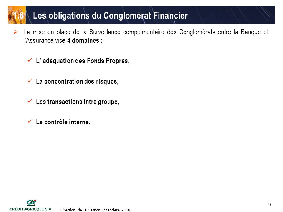 Groupe de travail des Directeurs Financiers du 11 septembre 2003 Direction de la Gestion Financière - FIN 9 La mise en place de la Surveillance complé