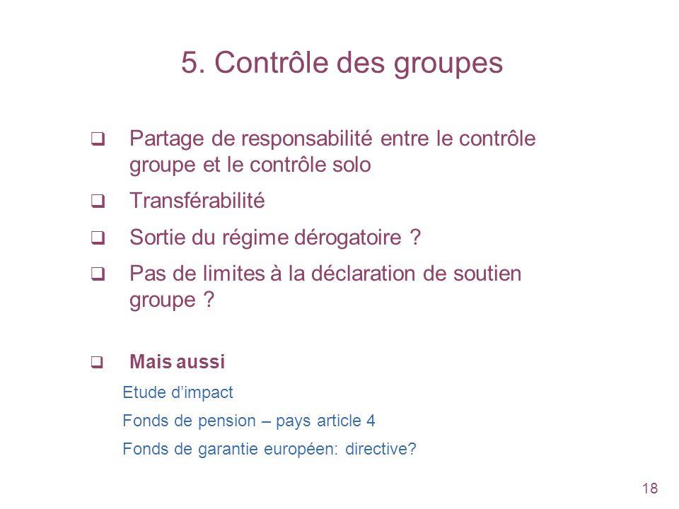 18 Partage de responsabilité entre le contrôle groupe et le contrôle solo Transférabilité Sortie du régime dérogatoire ? Pas de limites à la déclarati