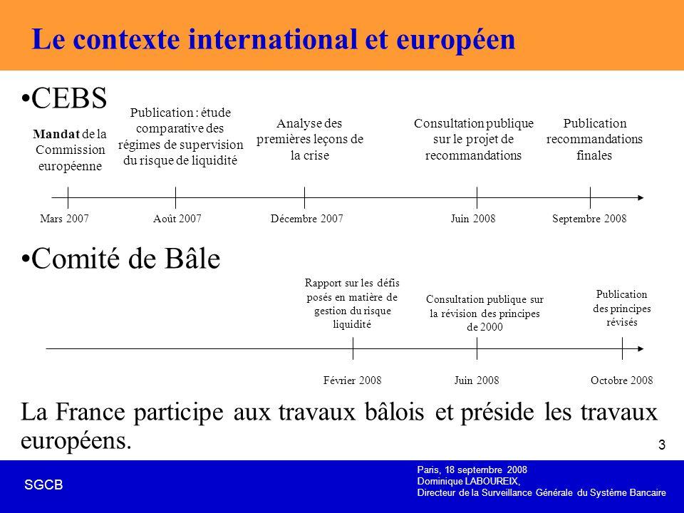 Paris, 18 septembre 2008 Dominique LABOUREIX, Directeur de la Surveillance Générale du Système Bancaire SGCB 3 Le contexte international et européen C