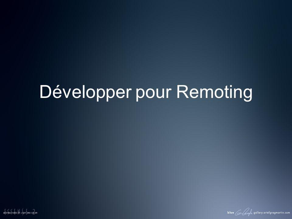 Développer pour Remoting