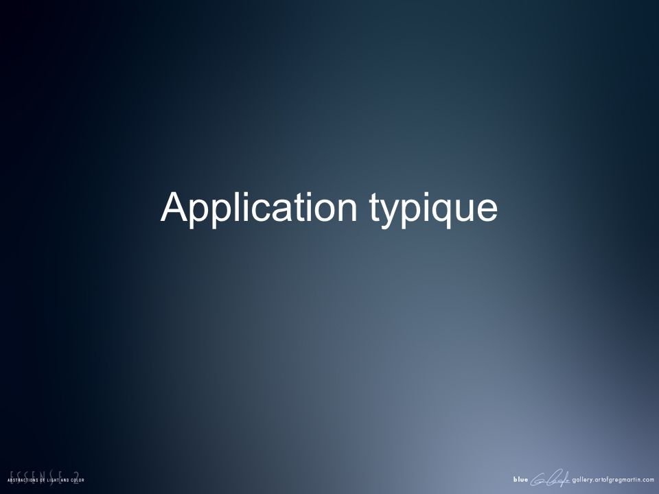Application typique