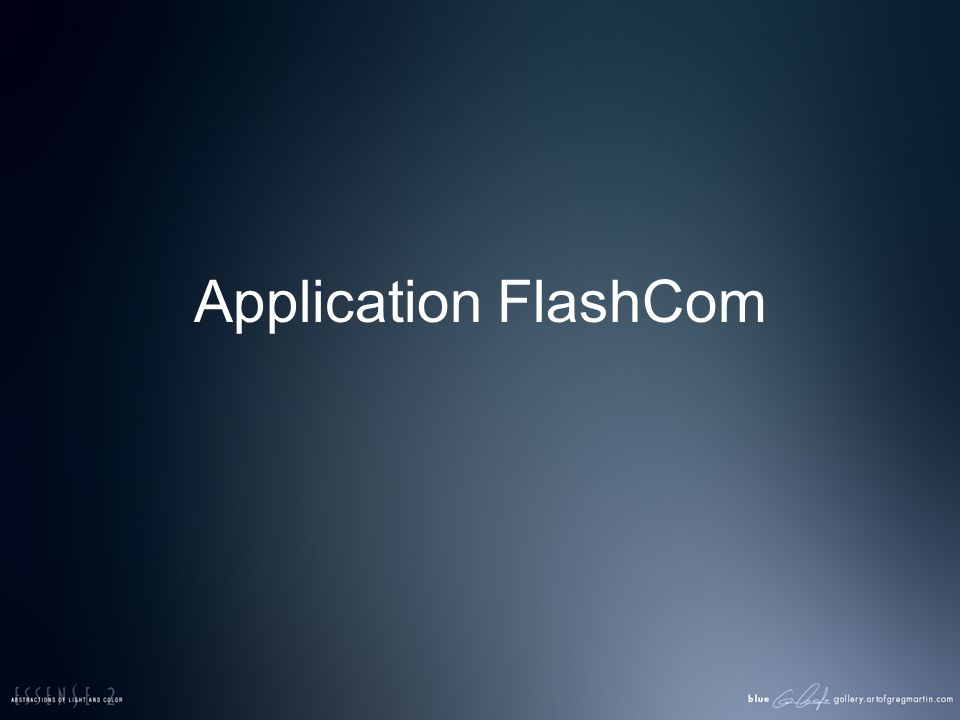 Application FlashCom