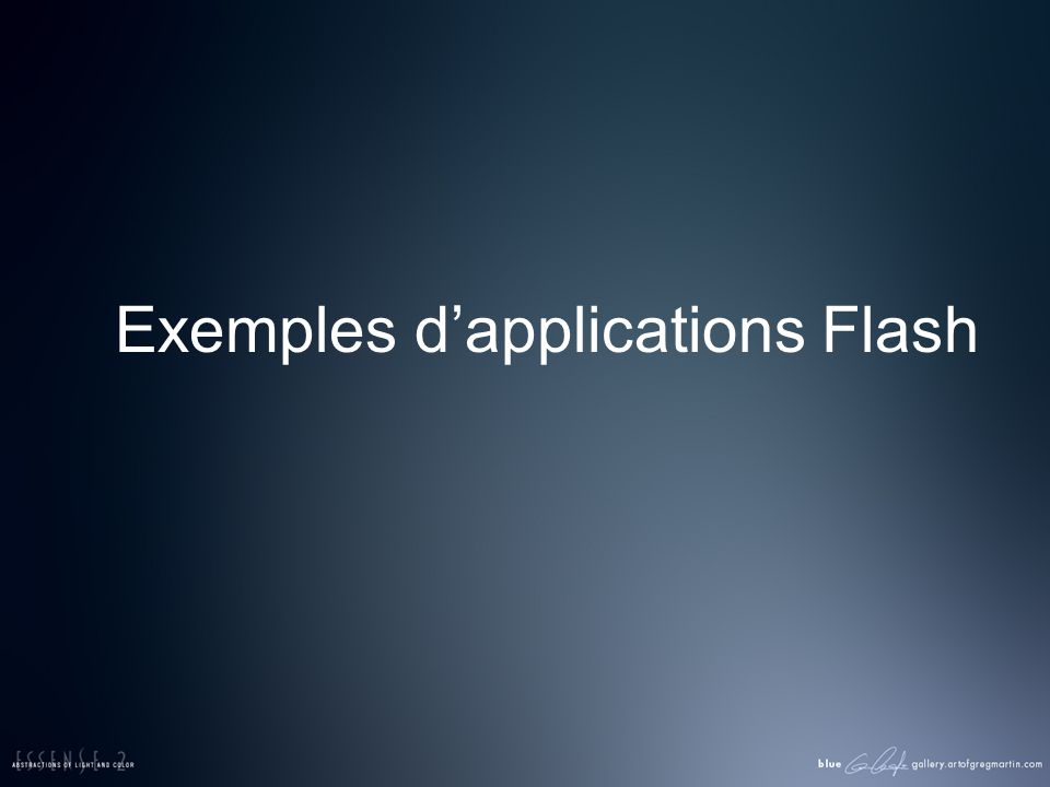 Exemples dapplications Flash