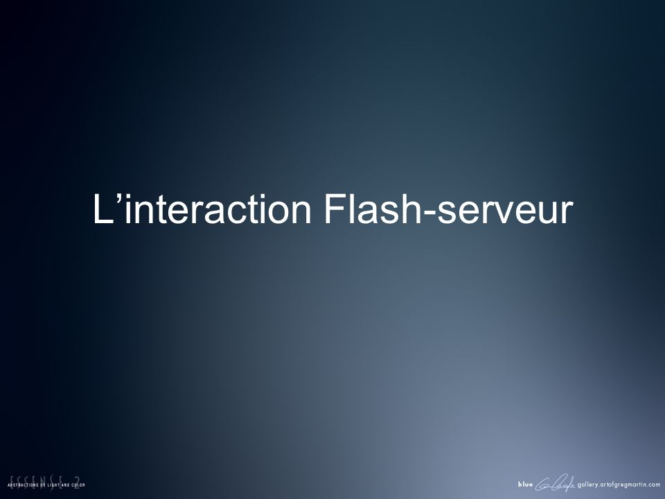 Linteraction Flash-serveur