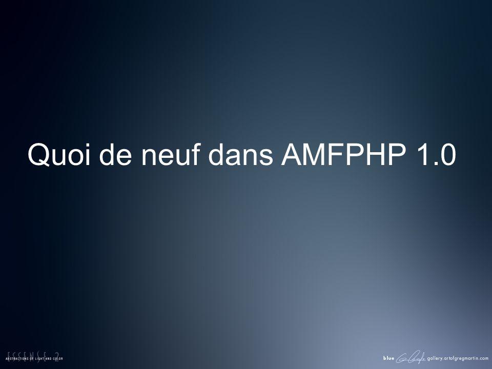 Quoi de neuf dans AMFPHP 1.0