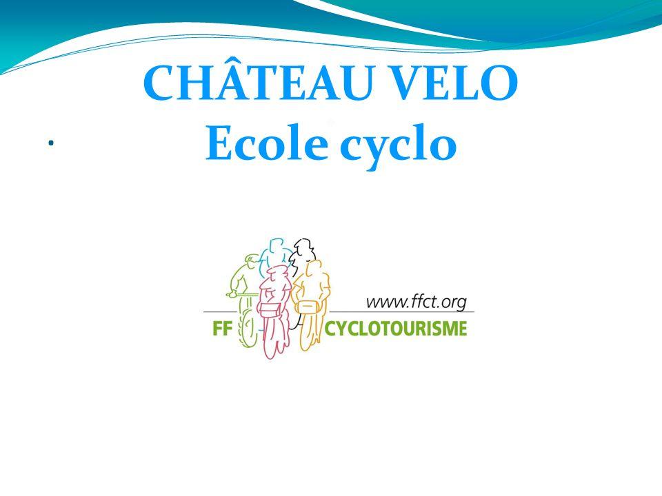 ... CHÂTEAU VELO Ecole cyclo