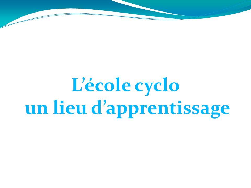 Lécole cyclo un lieu dapprentissage