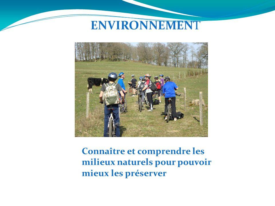 ENVIRONNEMENT Connaître et comprendre les milieux naturels pour pouvoir mieux les préserver
