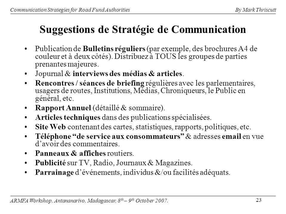 23 Suggestions de Stratégie de Communication Publication de Bulletins réguliers (par exemple, des brochures A4 de couleur et à deux côtés). Distribuez