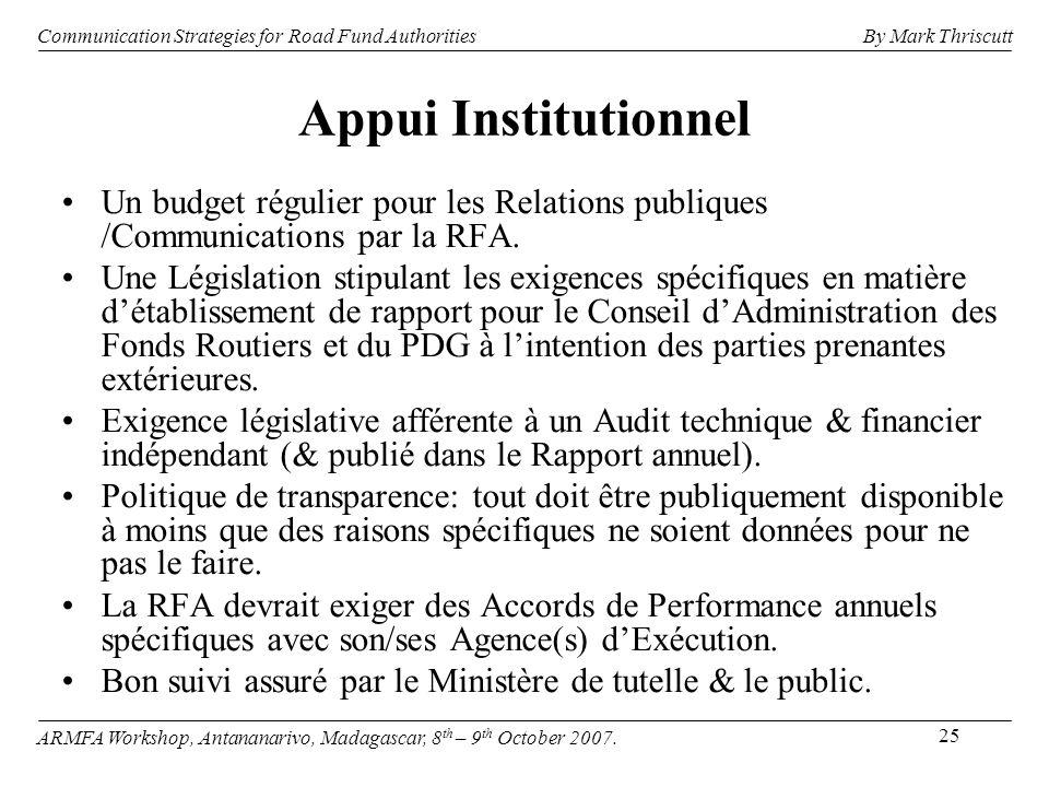 25 Appui Institutionnel Un budget régulier pour les Relations publiques /Communications par la RFA. Une Législation stipulant les exigences spécifique