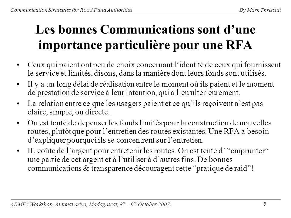 5 Les bonnes Communications sont dune importance particulière pour une RFA Ceux qui paient ont peu de choix concernant lidentité de ceux qui fournissent le service et limités, disons, dans la manière dont leurs fonds sont utilisés.