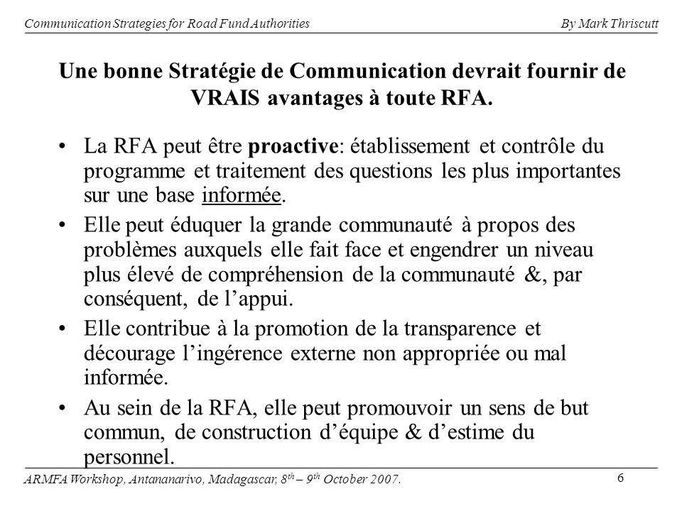6 Une bonne Stratégie de Communication devrait fournir de VRAIS avantages à toute RFA. La RFA peut être proactive: établissement et contrôle du progra