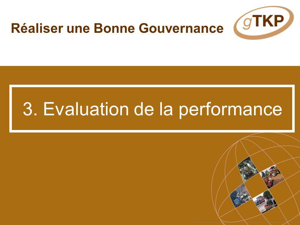 Réaliser une Bonne Gouvernance 3. Evaluation de la performance