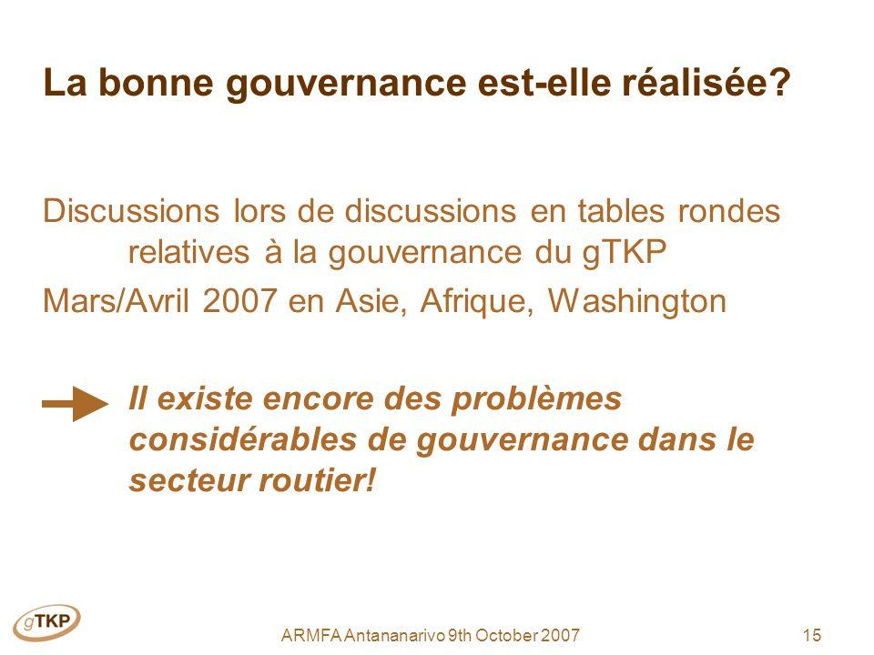 15ARMFA Antananarivo 9th October 2007 La bonne gouvernance est-elle réalisée.
