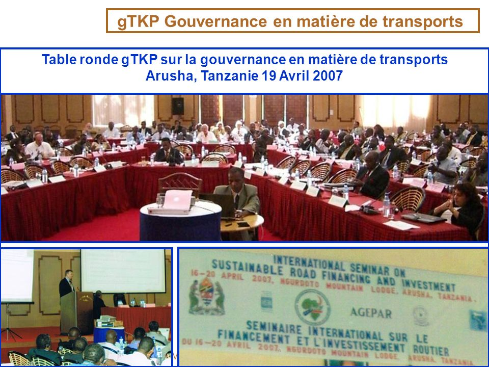 40ARMFA Antananarivo 9th October 2007 Table ronde gTKP sur la gouvernance en matière de transports Arusha, Tanzanie 19 Avril 2007 gTKP Gouvernance en matière de transports