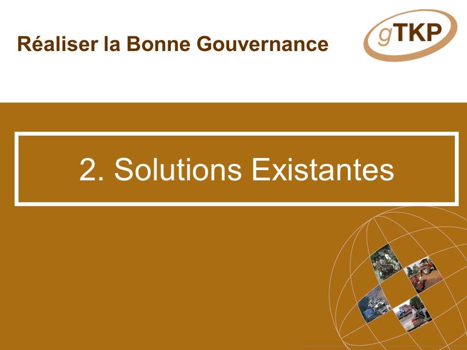 Réaliser la Bonne Gouvernance 2. Solutions Existantes