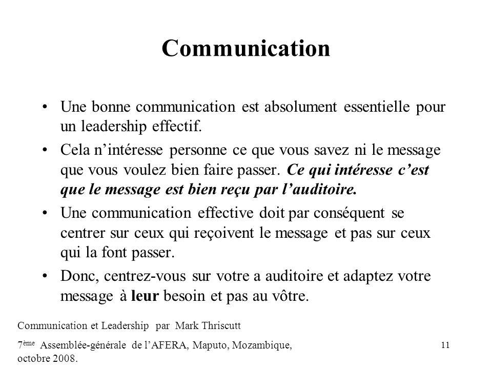 11 Communication Une bonne communication est absolument essentielle pour un leadership effectif. Cela nintéresse personne ce que vous savez ni le mess