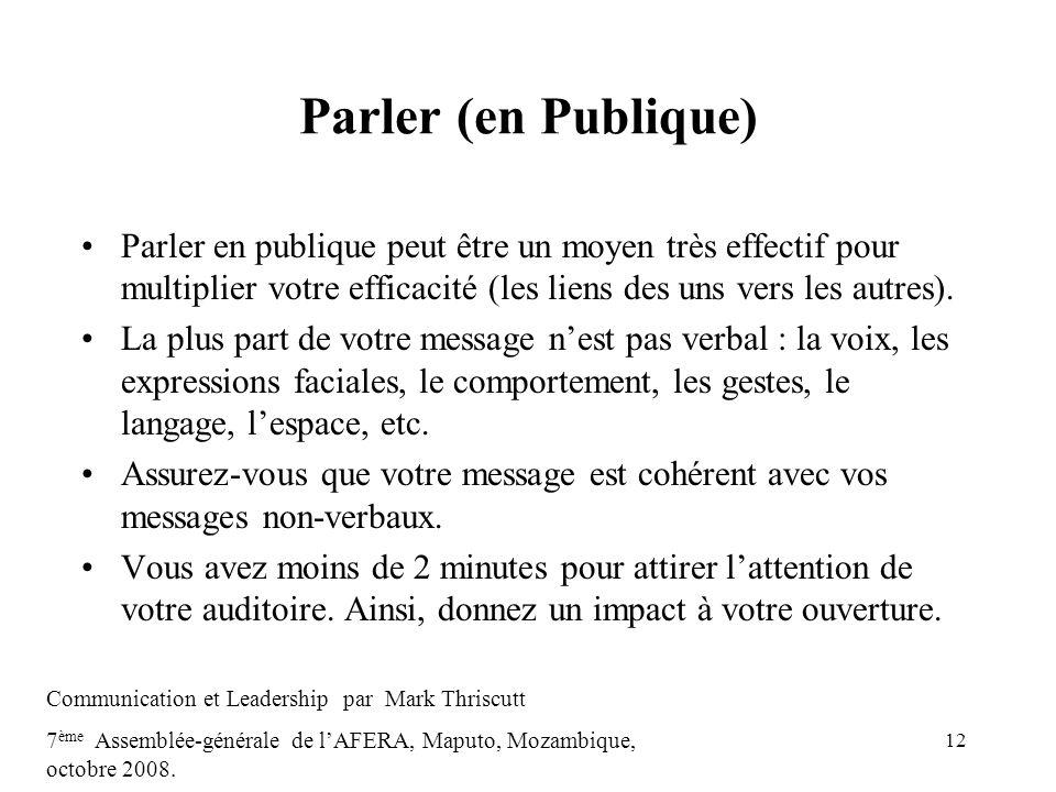 12 Parler (en Publique) Parler en publique peut être un moyen très effectif pour multiplier votre efficacité (les liens des uns vers les autres). La p