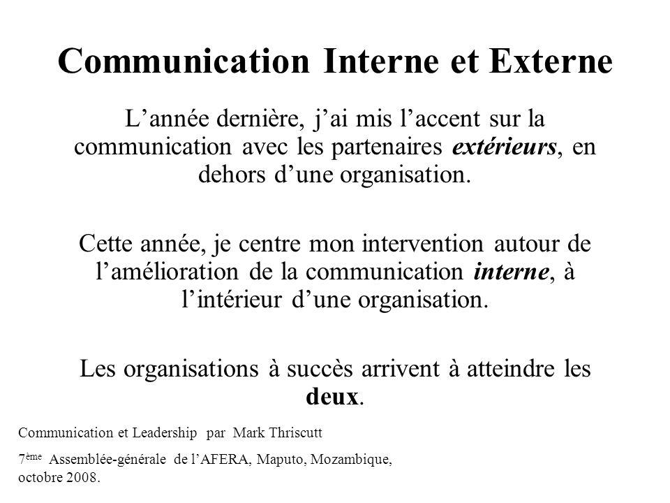 Communication Interne et Externe Lannée dernière, jai mis laccent sur la communication avec les partenaires extérieurs, en dehors dune organisation. C