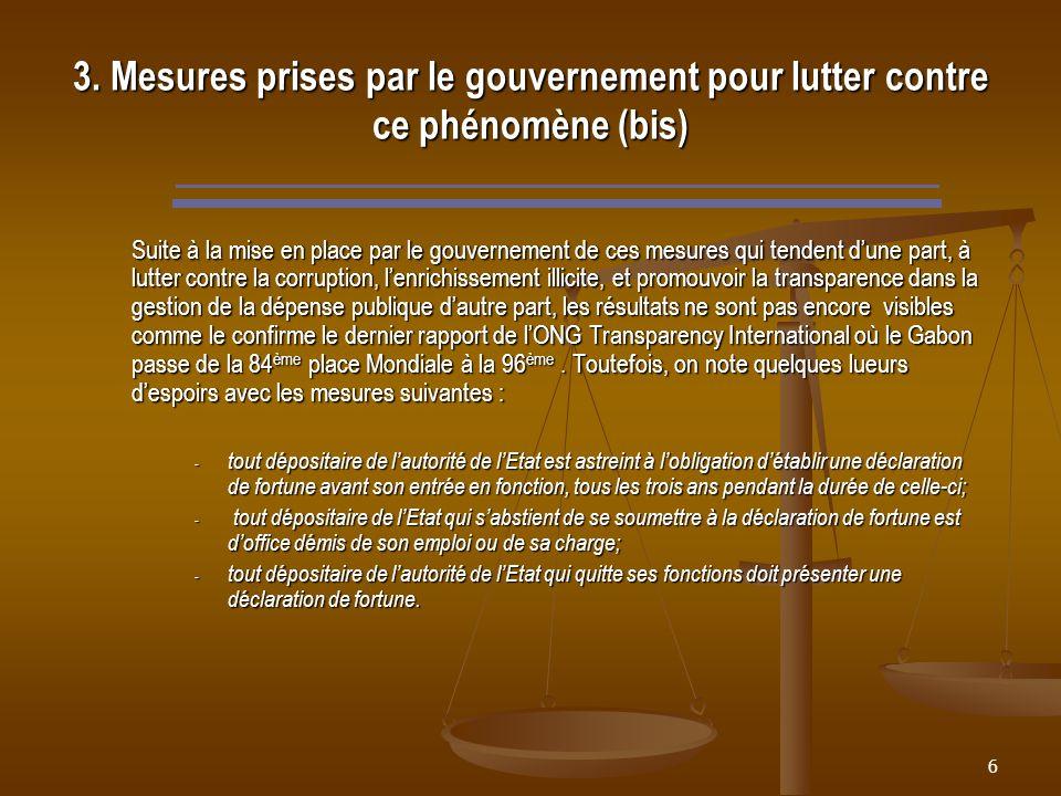 6 3. Mesures prises par le gouvernement pour lutter contre ce phénomène (bis) Suite à la mise en place par le gouvernement de ces mesures qui tendent