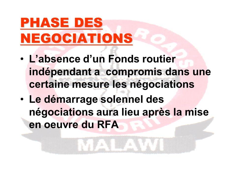 PHASE DES NEGOCIATIONS Labsence dun Fonds routier indépendant a compromis dans une certaine mesure les négociations Le démarrage solennel des négociations aura lieu après la mise en oeuvre du RFA