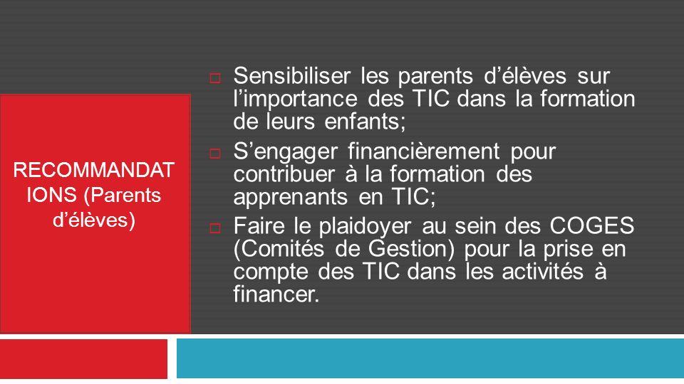Sensibiliser les parents délèves sur limportance des TIC dans la formation de leurs enfants; Sengager financièrement pour contribuer à la formation de