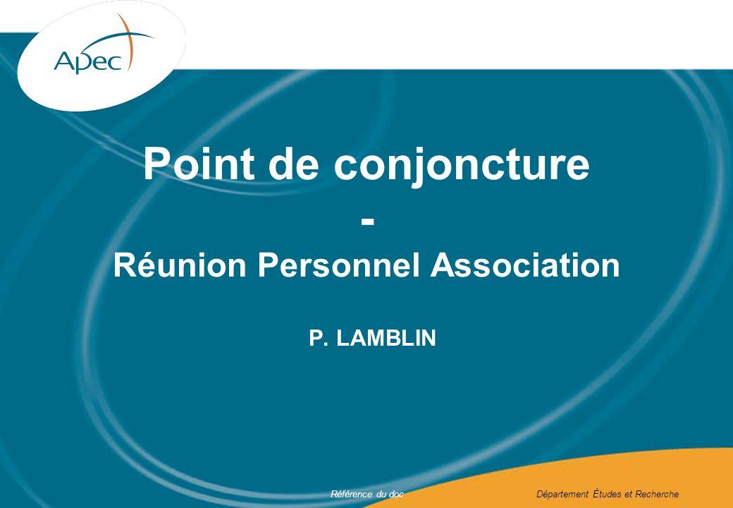 Référence du docDépartement Études et Recherche Point de conjoncture - Réunion Personnel Association P.