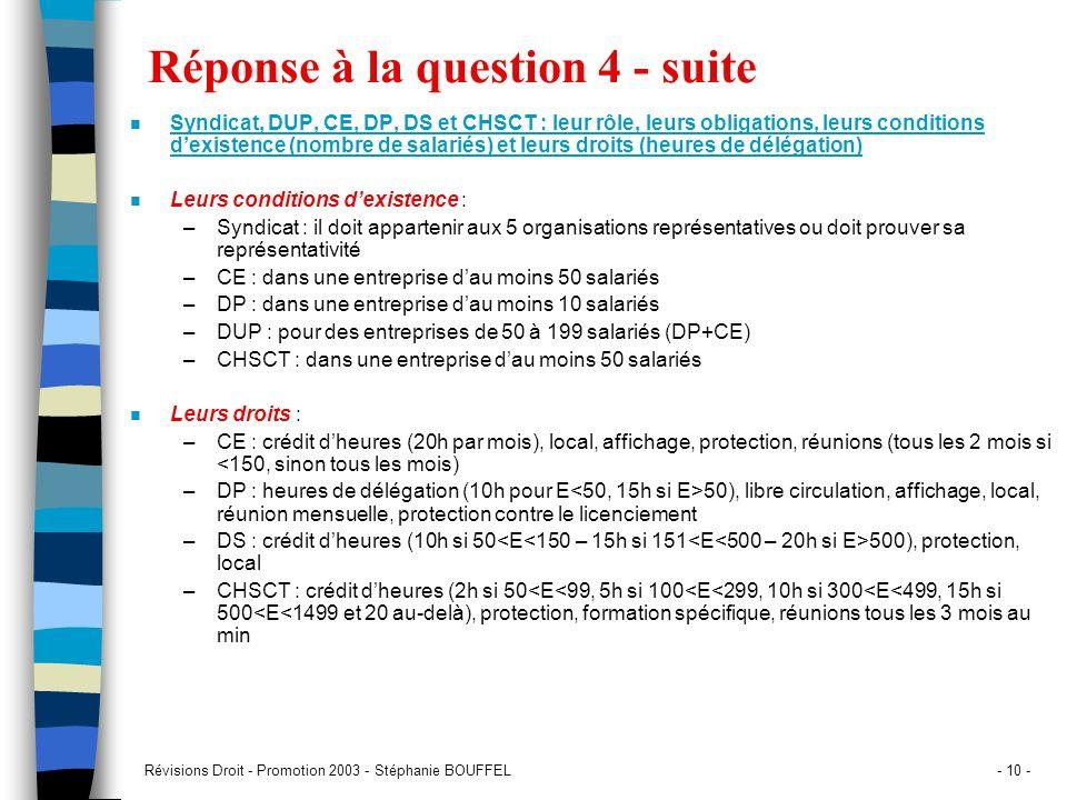Révisions Droit - Promotion 2003 - Stéphanie BOUFFEL- 10 - Réponse à la question 4 - suite n Syndicat, DUP, CE, DP, DS et CHSCT : leur rôle, leurs obl