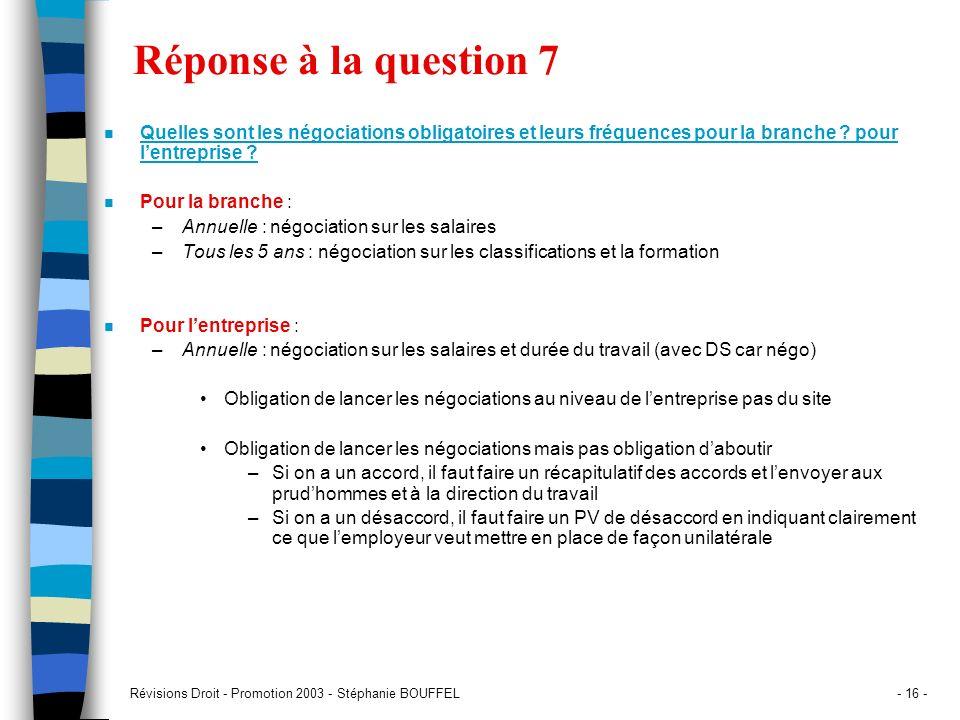 Révisions Droit - Promotion 2003 - Stéphanie BOUFFEL- 16 - Réponse à la question 7 n Quelles sont les négociations obligatoires et leurs fréquences po