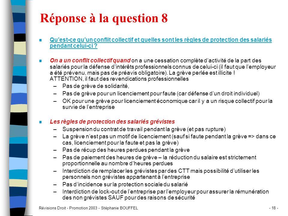 Révisions Droit - Promotion 2003 - Stéphanie BOUFFEL- 18 - Réponse à la question 8 n Quest-ce quun conflit collectif et quelles sont les règles de pro