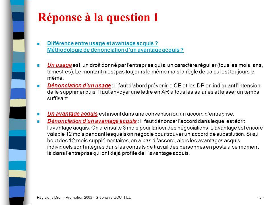 Révisions Droit - Promotion 2003 - Stéphanie BOUFFEL- 3 - Réponse à la question 1 n Différence entre usage et avantage acquis ? Méthodologie de dénonc