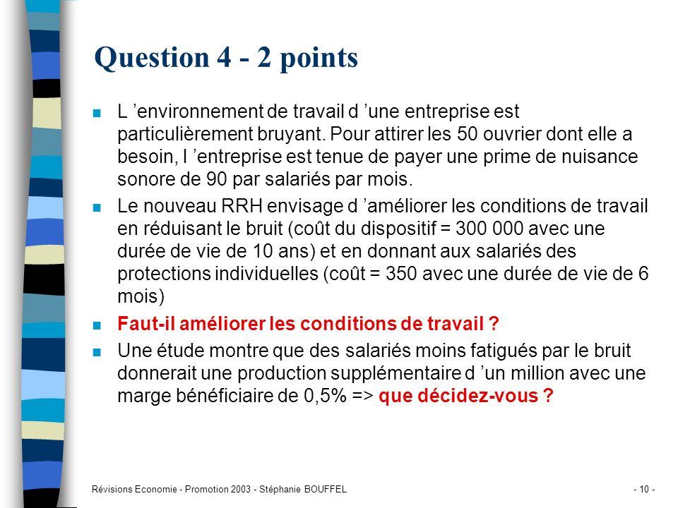 Révisions Economie - Promotion 2003 - Stéphanie BOUFFEL- 10 - Question 4 - 2 points n L environnement de travail d une entreprise est particulièrement