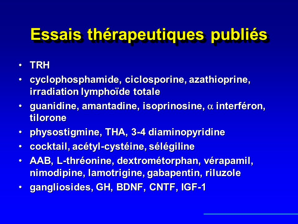Essais thérapeutiques publiés TRHTRH cyclophosphamide, ciclosporine, azathioprine, irradiation lymphoïde totalecyclophosphamide, ciclosporine, azathio