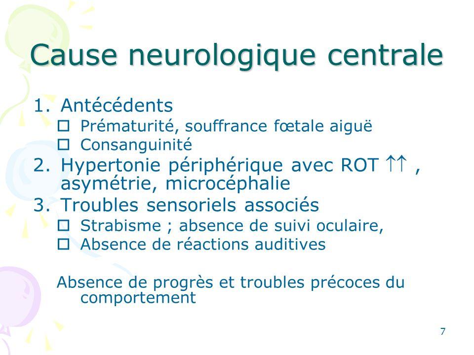 8 En pratique : Atteinte motrice centrale : consultation neuro-pédiatrie ou CAMPS ; Atteinte musculaire ou neurologique périphérique : neuro-pédiatrie ; Retard moteur simple : « rien », ou plutôt revoir vite si doute.