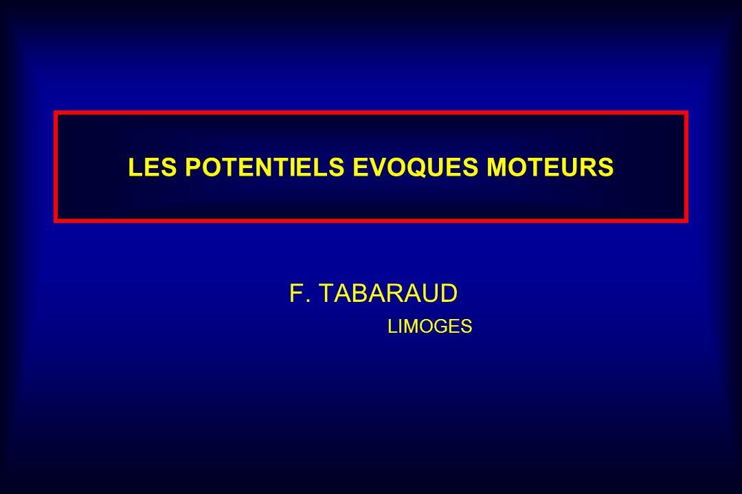 LES POTENTIELS EVOQUES MOTEURS F. TABARAUD LIMOGES