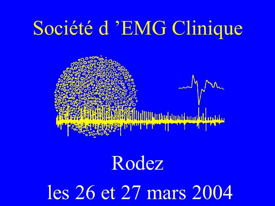 Société d EMG Clinique Rodez les 26 et 27 mars 2004