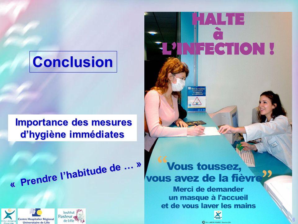 Diaporama zonal Nord Pas de Calais Picardie – septembre 2006 Importance des mesures Importance des mesures dhygiène immédiates « Prendre lhabitude de