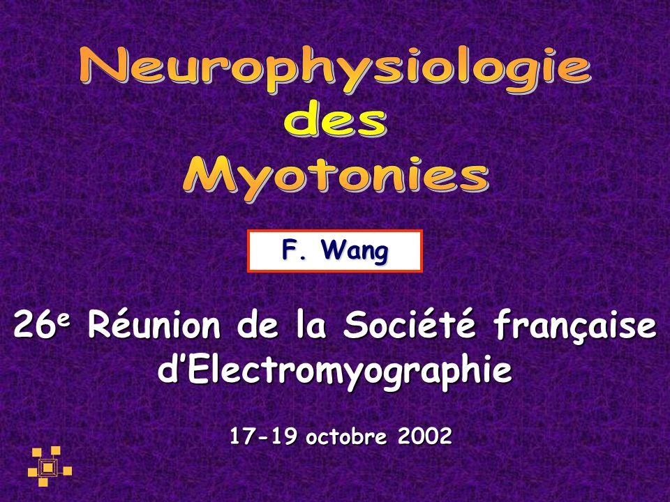 26 e Réunion de la Société française dElectromyographie F. Wang 17-19 octobre 2002