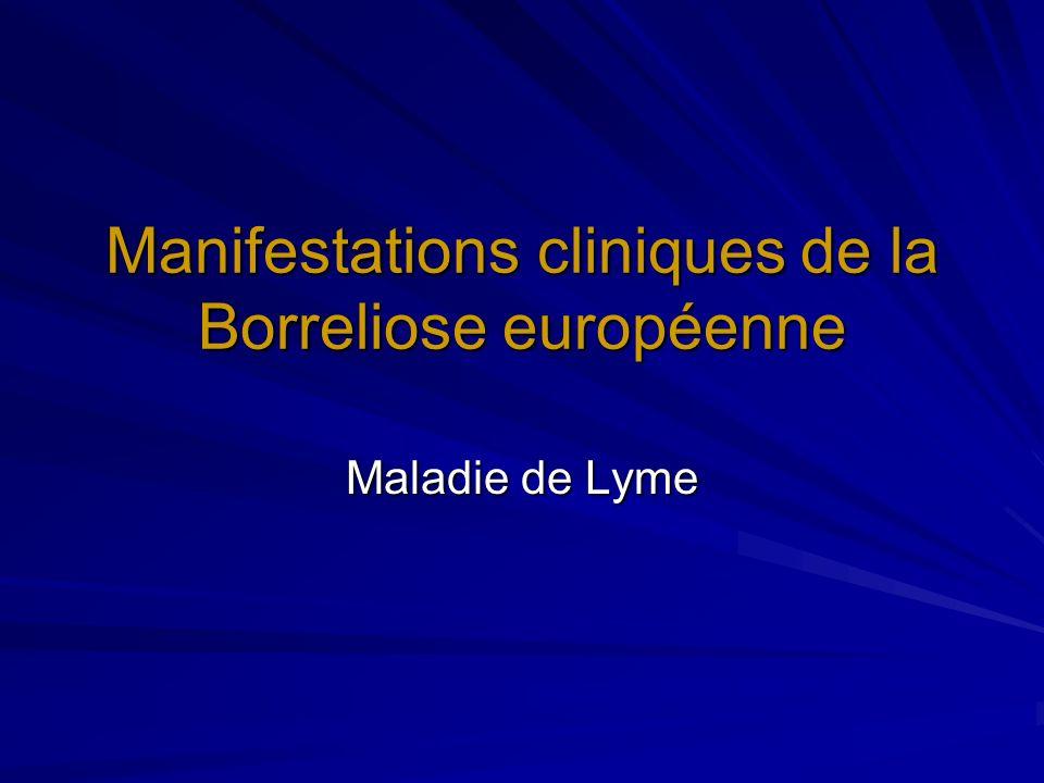 Manifestations cliniques de la Borreliose européenne Maladie de Lyme