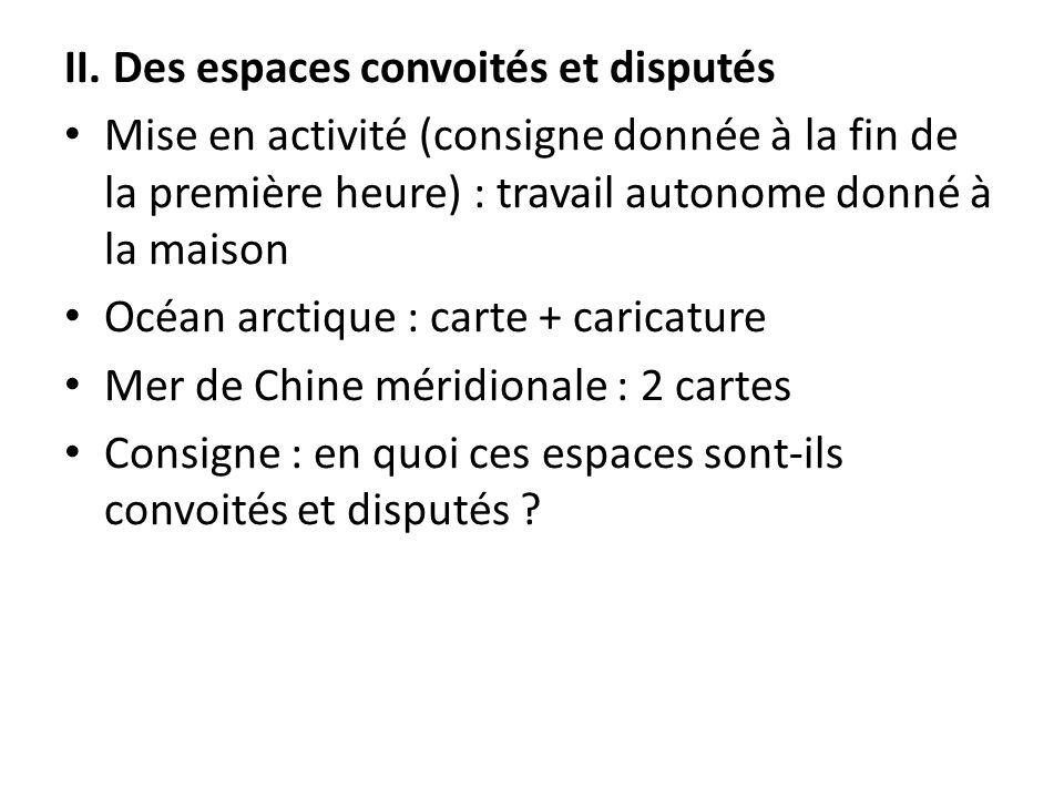 II. Des espaces convoités et disputés Mise en activité (consigne donnée à la fin de la première heure) : travail autonome donné à la maison Oc