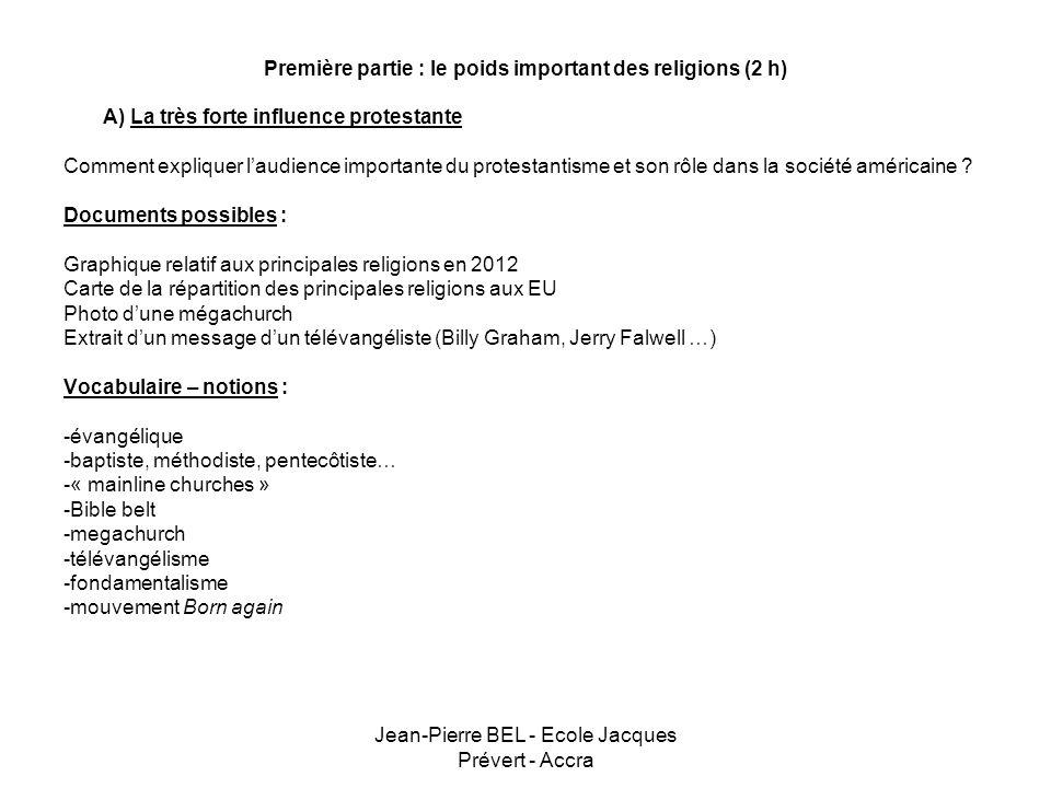 Jean-Pierre BEL - Ecole Jacques Prévert - Accra Première partie : le poids important des religions (2 h) A) La très forte influence protestante Commen