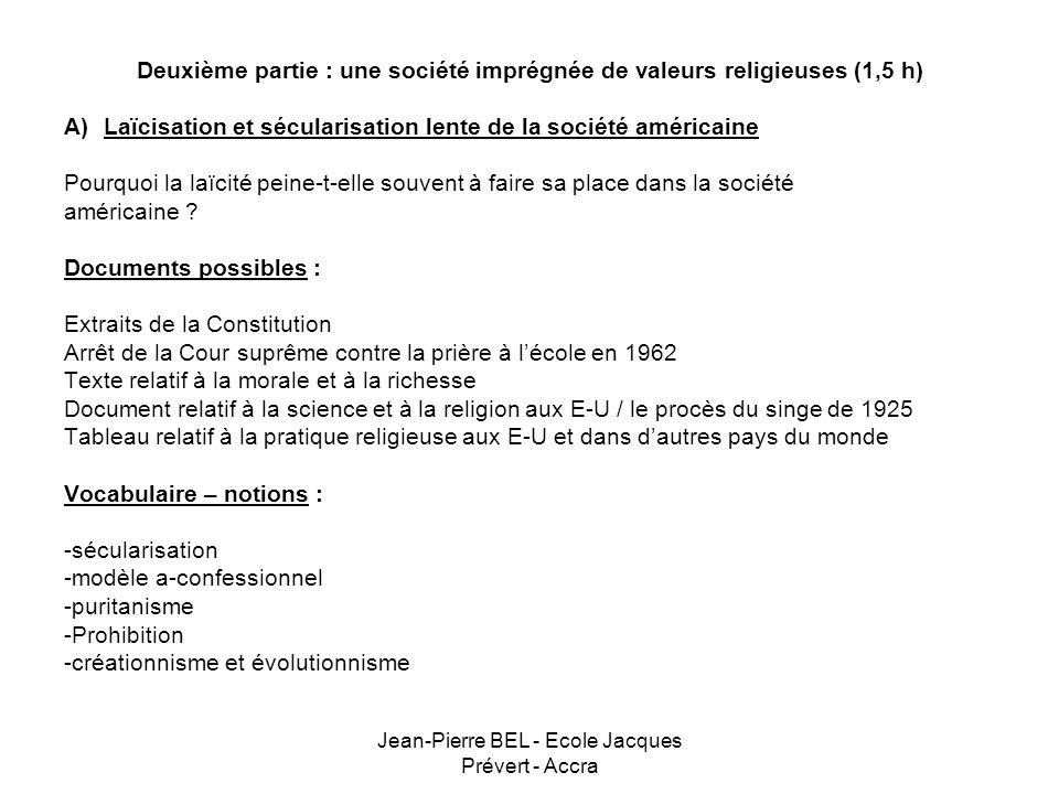Jean-Pierre BEL - Ecole Jacques Prévert - Accra Deuxième partie : une société imprégnée de valeurs religieuses (1,5 h) A)Laïcisation et sécularisation